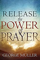 Release The Power Of Prayer by George Muller (2005-05-06)