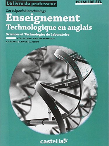 Let's Speak Biotechnology Enseignement technologique en anglais 1e STL : Livre du professeur by Fabien Czard (2012-08-27)