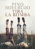 51JswXL1C6L._SL160_ Recensione di Tira la bomba di Pino Roveredo Recensioni libri