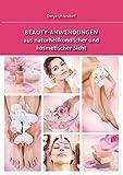 Beauty-Anwendungen aus naturheilkundlicher und kosmetischer Sicht (Amazon.de)