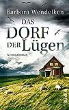 Das Dorf der Lügen: Kriminalroman (Martinsfehn-Krimis 1)