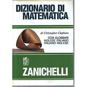 Dizionario di matematica. Con glossari inglese-ita