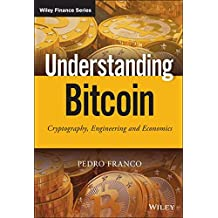 Understanding Bitcoin: Cryptography, Engineering and Economics (Wiley Finance Series, Band 1)