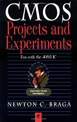 CMOS Projects and Experiments: Fun with the 4093 Integrated Circuit (Electronic Circuit Investigator) by Newton C. Braga (1999-12-07)