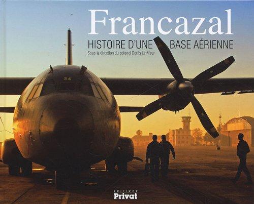 Descargar Libro Francazal : Histoire d'une base aérienne de Denis Le Meur