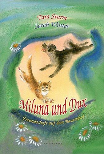 Miluna und Dux: Freundschaft auf dem Bauernhof (R.G. Fischer Kiddy)