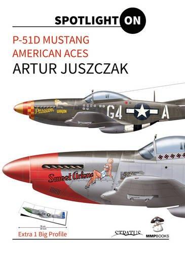 P-51D Mustang American Aces (Spotlight on) por Artur Juszczak