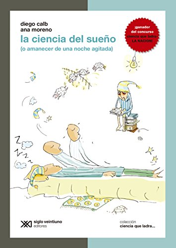 La ciencia del sueño (o amanecer de una noche agitada) (Ciencia que ladra… serie Clásica) por Diego Calb