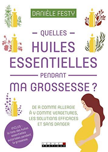 Quelles huiles essentielles pendant la grossesse ? (Parenting)