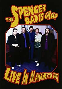 The Spencer Davis Group - Live In Manchester 2002 [DVD]
