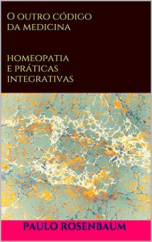 Descargar It Español Torrent O outro código da medicina: homeopatia e práticas integrativas Epub Sin Registro