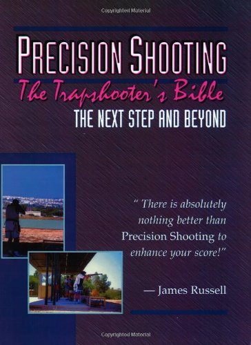 Trapshooter's Bible - Precision Shooting by James Russell (1998-03-01)