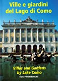 Ville e giardini del lago di Como-Villas and gardens by lake Como. Ediz. bilingue