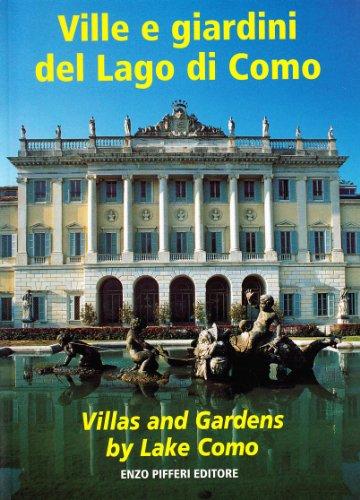 Ville e giardini del lago di Como-Villas and gardens by lake Como. Ediz. bilingue