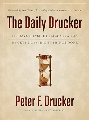 The Daily Drucker: 366 Days of Insight and Motivation for Getting the Right Things Done por Peter F. Drucker