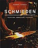 Schmieden: Techniken, Werkzeuge, Projekte