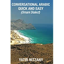 Conversational Arabic Quick and Easy: Omani Dialect, Travel to Oman (English Edition)