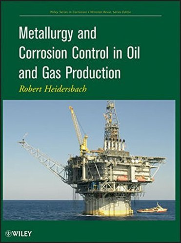 Metallurgy and Corrosion Control in Oil and Gas Production (Wiley Series in Corrosion) by Robert Heidersbach (2011-02-08)