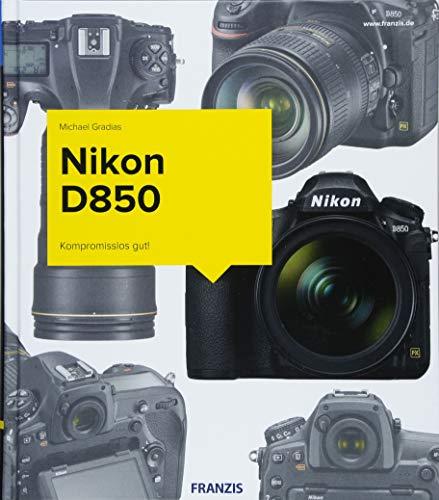 Kamerabuch Nikon D850: Praktische Ratschläge, Tipps und viele Bildbeispiele