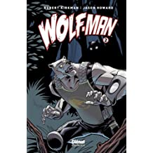 Wolf-Man, Tome 2 :