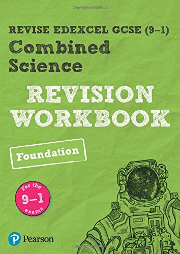 Revise Edexcel GCSE (9-1) Combined Science Foundation Revision Workbook: for the 9-1 exams (Revise Edexcel GCSE Science 16)