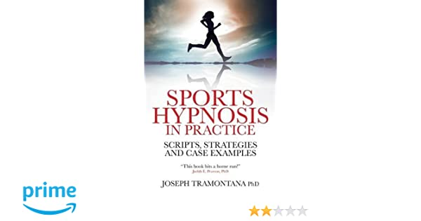 Sports Hypnosis In Practice Scripts Strategies And Case Examples