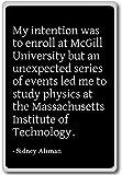 La mia intenzione era di iscriversi alla McGill Universi. - Sidney Altman citazioni magnete frigo, Nero