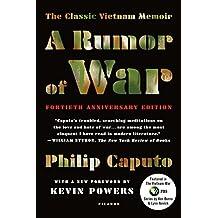 A Rumor of War: The Classic Vietnam Memoir - 40th Anniversary Edition
