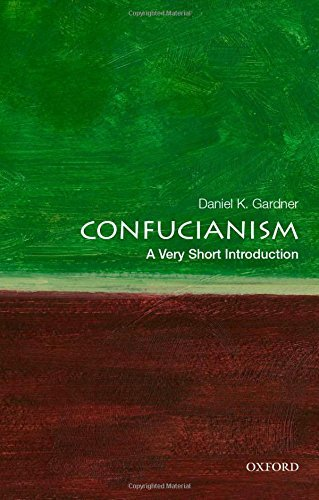 Confucianism: A Very Short Introduction (Very Short Introductions): Written by Daniel K. Gardner, 2014 Edition, Publisher: OUP USA [Paperback]