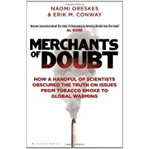 Merchants of Doubt: How a Handful of Scientists Obscured the Truth on Issues from Tobacco Smoke to Global Warming by Oreskes, Naomi, Conway, Erik M. (2012) Paperback