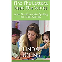 Find The Letters, Read The Words: Learn The Alternative Spelling For Short Sounds (English Edition)