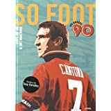 Buts en or & Hit Machine : So Foot, les années 90