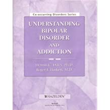 Understanding Bipolar Disorder and Addiction (Co-Occurring Disorders Series)