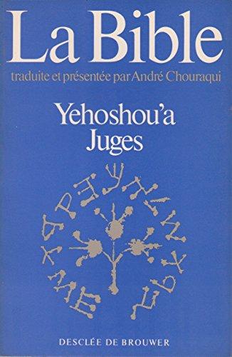 La Bible, tome 6 : Yehoshou'a (Josue-juges) par André Chouraqui