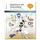 Begeistern mit Storytelling - Mehr Wirkung durch Geschichten: 2 CDs und eine Bonus-DVD