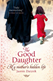 The Good Daughter: My Mother's Hidden Life