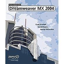 Foundation Macromedia Dreamweaver MX 2004 by Craig Grannell (2004-02-03)