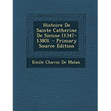 Histoire de Sainte Catherine de Sienne (1347-1380).