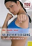 Selbstverteidigung für Frauen und Mädchen (You can do it) - Jürgen Höller