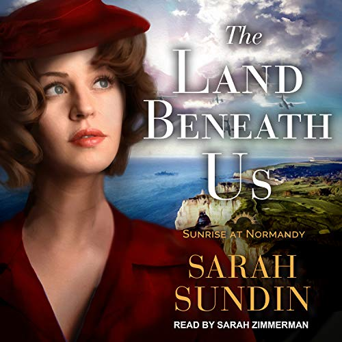 The Land Beneath Us (Sunrise at Normandy, Band 3)