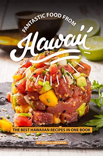Fantastic Food from Hawaii: The Best Hawaiian Recipes in one Book (English Edition)