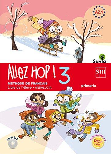 Allez hop! 3: livre de l'élève primaria savia andalucía