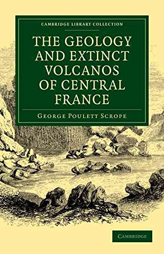 [(The Geology and Extinct Volcanos of Central France)] [By (author) George Poulett Scrope] published on (June, 2011)