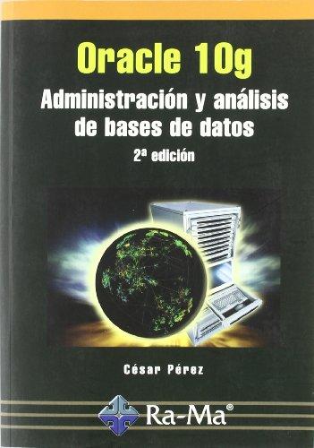Oracle 10g. Administración y Análisis de Bases de Datos. 2ª edición