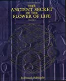 The Ancient Secret of the Flower of Life: v. 1 (Ancient Secret of the Flower of Life)