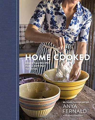 Home Cooked: Essential Recipes for a New Way to Cook by Anya Fernald (2016-04-05)