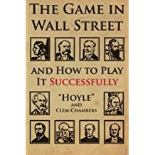 The Game in Wall Street: and how to play it successfully