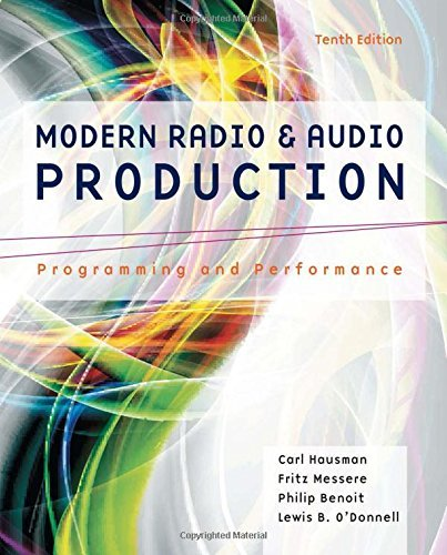 Modern Radio and Audio Production: Programming and Performance by Carl Hausman (2015-01-05)