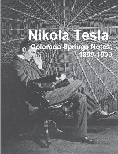 Nikola Tesla: Colorado Springs Notes, 1899-1900 por Nikola Tesla