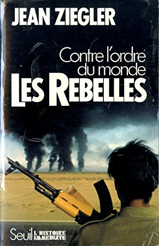 Livres Les Rebelles. Contre l'ordre du monde pdf ebook